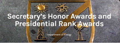 DOE's 2019 Secretary's Honor Awards recognized projects with some of MELE's outstanding employees